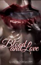 Blood and Love by QuietBookworm