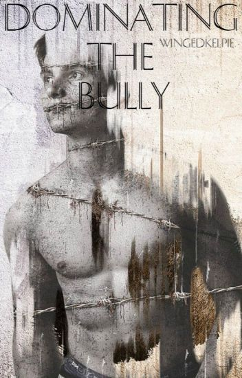 Dominating the Bully (MxM Polyamory Romance) [Book 1] | COMPLETE