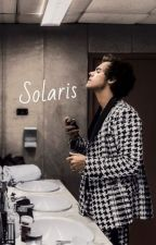 Solaris |H.S| Tome 1 by MlleMpsth