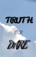 TRUTH OR DARE by Hinata-_-ShouYuu