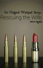 Rescuing the Wife. by once-again