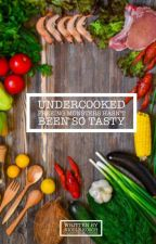 Undercooked by Nikki_7842