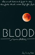 Blood Moon🌖 by EmilyGHess