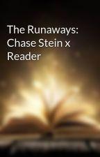 The Runaways: Chase Stein x Reader by Writer_Reader05
