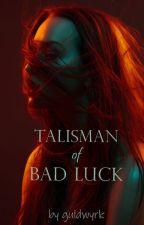 Talisman of Bad Luck by guldwyrk