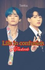 Life in confusion || KTH. JJK. READER by taeliba