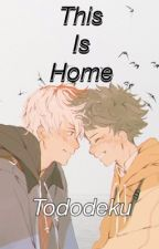 this is home | tododeku by bakubroccoli