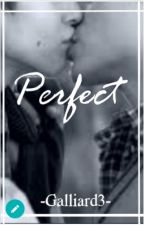 Perfect by Galliard3