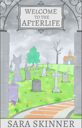 Welcome to the Afterlife by SaraJSkinner
