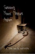 Surviving Mount Massive Asylum.  by noxorie