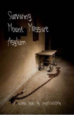 Surviving Mount Massive Asylum.  by AngelGothBaby
