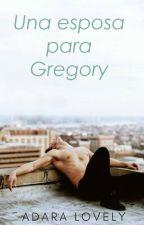 Una esposa para Gregory by AdaraLovely