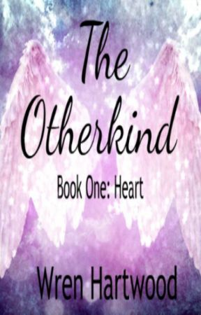 The Otherkind   Book One:Heart by WrenHartwood