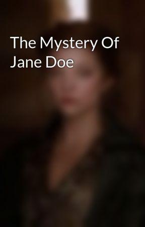 The Mystery Of Jane Doe by ShelbyZETurtle