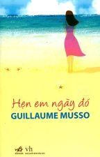 Hẹn Em Ngày Đó - Guillaume Musso by cafe94