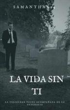 La Vida Sin Ti (Heechul y tú) [TERMINADA] by SamanthaK14
