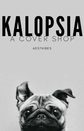 Kalopsia: A Cover/Graphics Shop