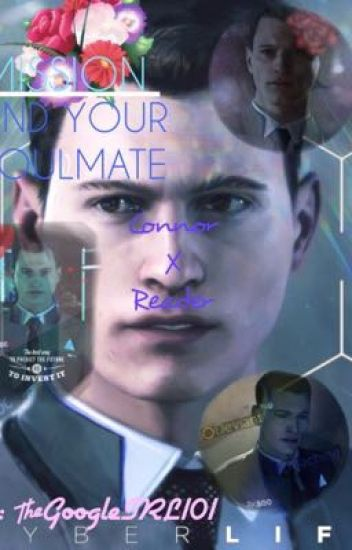 Mission   Find Your Soulmate Connor X Reader - GoogleIRL101 - Wattpad