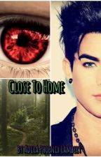 Close To Home by AdiraPhoenixLambert