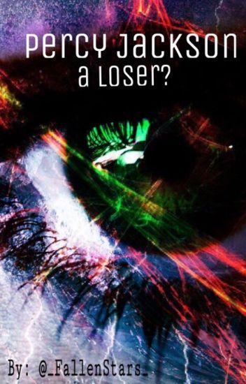 Percy Jackson A loser?