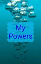 My Powers by josiejames203