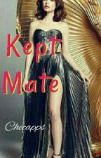 Kept Mate (COMPLETED) by checapps