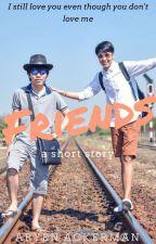 """FRIENDS"" by Shin_Senpai"