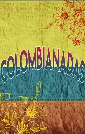 ~Colombianadas~ by -Phantomhive-Doll-