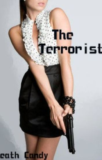 Yours Truely, The Terrorist