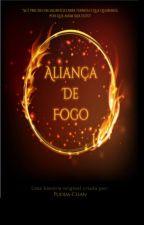Aliança de Fogo by LaraCazuzaLins