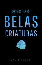 Império Santiago - Belas Criaturas by lauracdalmolim