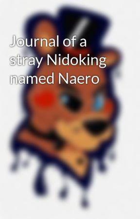 Journal of a stray Nidoking named Naero by Nidoruler
