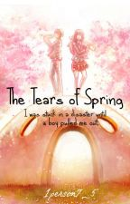 The Tears of Spring (Your Lie In April/Shigatsu wa Kimi no Uso AU) by 1person7_6