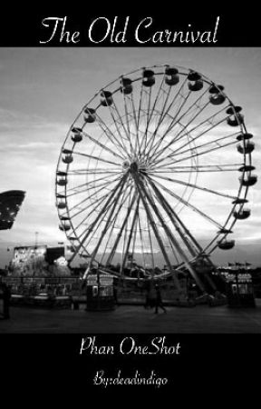 The Old Carnival (Phan Oneshot) by deadindigo