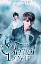 Eternal Love [KookV] Saga corte oscura #3  Terminada   by xChicaNutellax