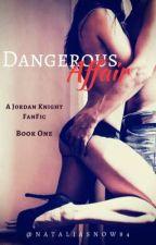 Dangerous Affair/ A Jordan Knight FanFic/Book One ✔ by nataliasnow84
