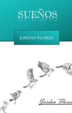 Sueños by JordanFlores2605