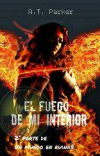 El fuego de mi interior by TiaretParker