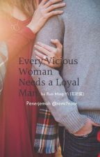 Every Vicious Woman Needs a Loyal Man by remi7noor