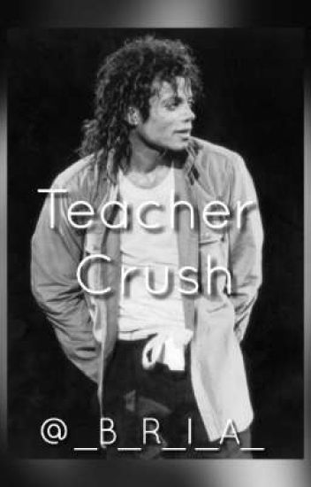 Teacher Crush