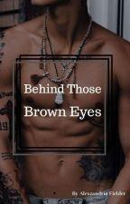 Behind Those Brown Eyes by jared_tristan