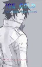 •Ice Cold• Gray Fullbuster x Reader •Fanfiction• by Aqua_Sea_Chan