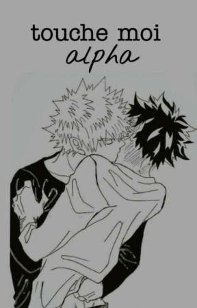 touche moi alpha; [ᵏᵃᵗˢᵘᵈᵉᵏᵘ] +18. by ssmdls