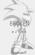 Broken Glass by Ficlover17
