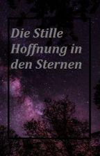 Die Stille Hoffnung in den Sternen by Rockmeth