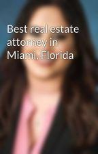 Best real estate attorney in Miami, Florida by sanchodania