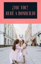 ¡Toc toc! Bebé a domicilio by DannyaDiaz