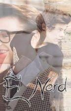 """""""El Nerd"""" {Harry-Marcel & Tu} by LolaGutierez"""