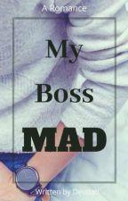 My Boss Mad by JokoSs3