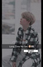 Long Time No See || MYG ✔️ [EDITING] by mysttt